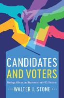 Candidates and Voters Ideology, Valence, and Representation in U.S Elections by Walter J. (University of California, Davis) Stone