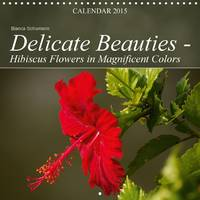 Delicate Beauties - Hibiscus Flowers in Magnificent Colors Delicate Hibiscus Flowers in Beautiful Shapes and Colors by Bianca Schumann