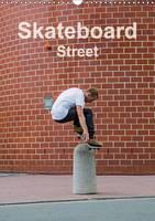 Skateboard - Street Street - Skateboarding is Magic by Michael Wenk