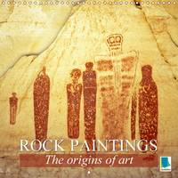 Rock Paintings: The Origins of Art 2017 Cave Paintings and Petroglyphs by Calvendo