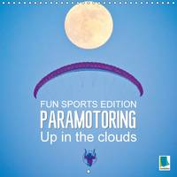 Paramotoring - Up in the Clouds 2017 Motor Paragliding: Floating Through the Skies by Calvendo