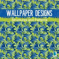 Wallpaper Designs - Structures and Patterns 2017 Wallpaper Designs - Art for Your Living Room Walls by Calvendo