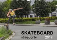 Skateboard - Street Only 2017 Street - Skateboarding is Magic by Michael Wenk