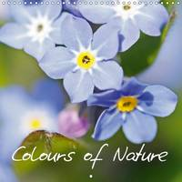 Colours of Nature 2017 Flowers, Plants and Trees Painting Our World with Colour! by Heinz Gutersohn