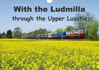 With the Ludmilla Through the Upper Lusatia 2017 A Ludmilla Portrait for My Region by Robert Heinzke