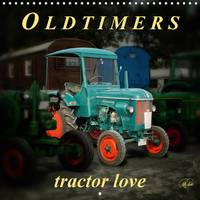 Oldtimers - Tractor Love 2017 Peter Roder Presents a Collection of His Fascinating Pictures of Nostalgic Tractors by Peter Roder