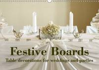 Festive Boards Table Decorations for Weddings and Parties 2017 Beautiful Table Decoration for Special Occasions by Mr. Detlef Kolbe
