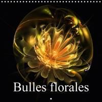 Bulles Florales 2017 Magie du Calcul Fractal by Alain Gaymard