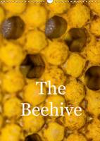 The Beehive 2017 The Hidden Life of Bees by N. N.