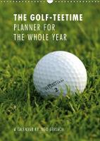 The Golf-Teetime Planner for the Whole Year / UK-Version / Organizer 2018 Ingo Gerlach is a Passionate Golfer and Has Designed This Timer for the Tee Times for All Golf Enthusiasts. by Ingo Gerlach