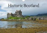 Historic Scotland 2018 A Trip to the Scottish Past with Beautiful Photographs of Castles and Cathedrals. by Andrea Potratz