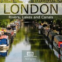 London - Rivers, Lakes and Canals 2018 Exceptional Views of London Where Water is the Main Protagonist. by Rene Wersand