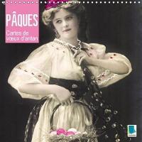 Les Paques - Cartes De v/Ux D'antan 2018 Oeufs, Lapins, Chatons De Saule : Les Paques Sont La. by Calvendo