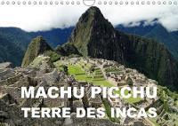 Machu Picchu - Terre Des Incas 2018 Une Attraction Archeologique Des Andes Peruviennes by Rudolf Blank