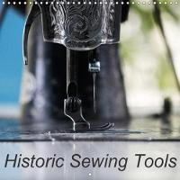 Historic Sewing Tools 2018 Old Sewing Machines and Scissors That Tell Stories by Angelika Kimmig