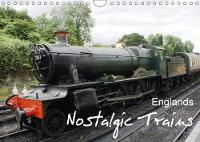 Englands Nostalgic Trains 2018 Englands Nostalgic and Well Preserved Steam Trains. by Ilse M. Gibson