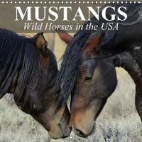 Mustangs - Wild Horses in the USA 2018 Symbol of Freedom and Power by Elisabeth Stanzer