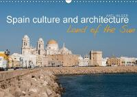 Spain Culture and Architecture 2018 Spain is Associated Immediately with Culture and Architecture Thanks to its Famous Buildings and La Dolce Vita. by Axel Hilger