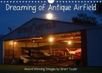 Dreaming of Antique Airfield 2018 Award Winning Images by Brent Taylor by Brent Taylor