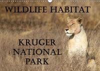Wildlife Habitat Kruger National Park 2018 A Safari Through Kruger National Park by Angelika Stern