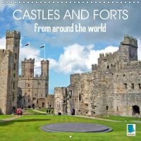 Castles and Forts from Around the World 2018 Castles and Forts - Residences and Strongholds by Calvendo