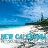 New Caledonia - the Mediterranean of the South Sea 2018 New Caledonia, the Island World of Melanesia by Gunter Zohrer