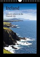 Ireland Romantic Places on the Emerald Isle 2018 A 12-Month Journey to Romantic Places on the Emerald Isle by Holger Hess