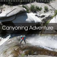 Canyoning Adventure 2018 Following Water Trails Around the World by Sandra Rauch