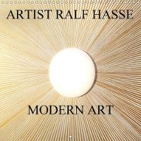 Artist Ralf Hasse Modern Art 2018 Imagery of the Artist Ralf Hasse Invite You on an Emotional and Exciting Journey. by Ralf Hasse