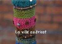 La Ville Au Tricot 2018 Des Villes Encore Plus Decorees ! by Martina Busch