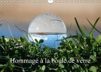 Hommage a La Boule De Verre 2018 Le Monde Est Rond Comme Une Boule De Verre. by Martina Busch