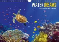 Water Dreams-Journey Through the Sea 2018 Water Dreams. Dive into the Wonderful Underwater World by Tina Melz
