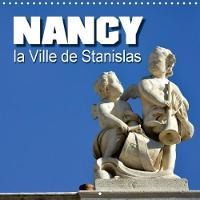 Nancy La Ville De Stanislas 2018 Nancy, Un Tresor Au Coeur De La Lorraine by Thomas Bartruff
