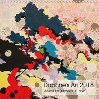 Daphne's Art 2018 2018 Unique Imagination and Story. by Daphne H.C. Shen