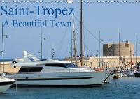 Saint-Tropez A Beautiful Town 2018 Images of Saint-Tropez in France by Jon Grainge