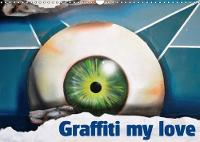Graffiti My Love 2018 The Best of Our Graffiti Collection in One Calendar by (c) 2016 by Atlantismedia