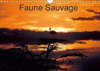 Faune Sauvage 2018 Voyage Initiatique, Dans Les Regions Les Plus Sauvages Au Monde. by Dominique Leroy