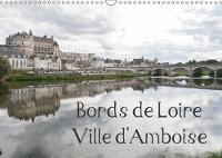 Bords De Loire Ville D'amboise 2018 Amboise, Ville Des Rois De France by Daniel Illam