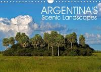 Argentina's Scenic Landscapes 2018 Dramatic Glaciers, Impressive Mountains, Sprawling Pampas and Turquoise Lakes. Argentina's Most Inspiring Destinations in Amazing Photographs. by Bernd Zillich