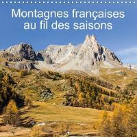 Montagnes Francaises Au Fil Des Saisons 2018 Les Couleurs Des Montagnes Francaises Au Fil Des Saisons by Paul MAURICE