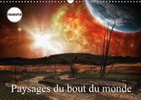 Paysages Du Bout Du Monde 2018 Promenades Aux Frontieres De L'univers by Alain Gaymard
