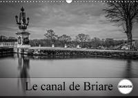 Le Canal De Briare 2018 Ecluses Et Villages Autour Du Canal by Alain Gaymard