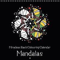 Miradeas Black Colouring Calendar Mandalas 2018 Design Your Calendar in Your Own Colours by Heike Langenkamp