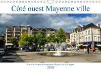 Cote Ouest Mayenne Ville 2018 Une Cite Vivante Et Dynamique a La Porte De La Bretagne by Joel Douillet