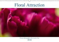 Floral Attraction 2018 Flower Photographs with a Touch of Art by Terry Hewlett