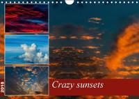 Crazy Sunsets 2018 A Unique Collection of Breathtaking Photographs of Sunsets. by Andy D.