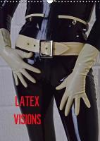 Latex Visions 2018 Images of Erotic Latex Outfits in All Their Sensual Beauty by SRT