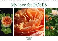 My Love for Roses 2018 Enjoy the Favourites from My Garden by Gisela Kruse