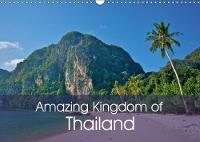 Amazing Kingdom of Thailand 2018 Thailand the Land of Smiles by Ralf Wittstock