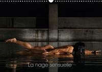 La Nage Sensuelle 2018 Ce Calendrier Erotique Est Dedie Aux Sports D'eau by Fernando Bendala